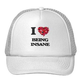 I Love Being Insane Trucker Hat
