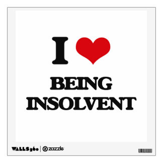 I Love Being Insolvent Wall Graphic
