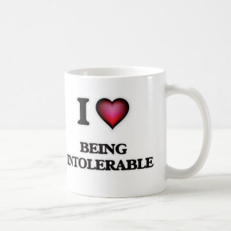 i lOVE bEING iNTOLERABLE Coffee Mug