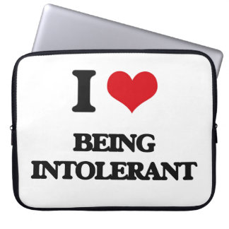 I Love Being Intolerant Computer Sleeve