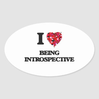 I Love Being Introspective Oval Sticker