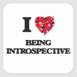 I Love Being Introspective Square Sticker