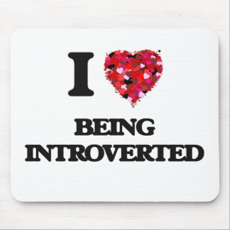 I Love Being Introverted Mouse Pad
