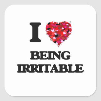 I Love Being Irritable Square Sticker
