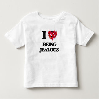 I Love Being Jealous T Shirt