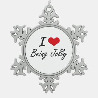 I Love Being Jolly Artistic Design Snowflake Pewter Christmas Ornament