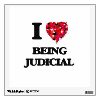 I love Being Judicial Room Stickers