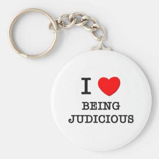 I Love Being Judicious Keychain