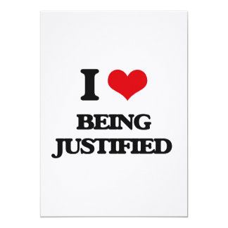 I Love Being Justified 5x7 Paper Invitation Card