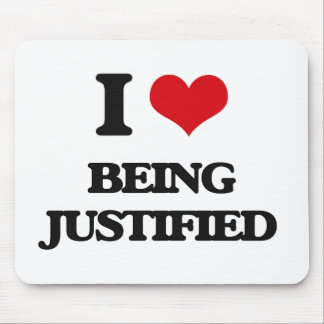 I Love Being Justified Mouse Pad