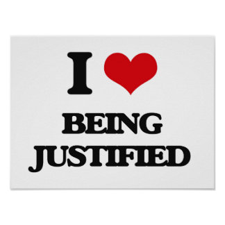 I Love Being Justified Print