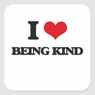 I Love Being Kind Square Stickers