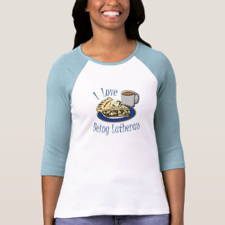 I Love being Lutheran Funny Church T Shirts
