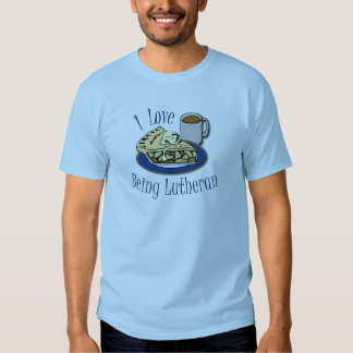 I Love being Lutheran Funny Shirt