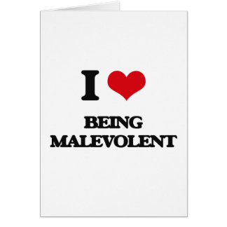 I Love Being Malevolent Greeting Card