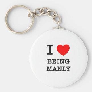 I Love Being Manly Basic Round Button Keychain