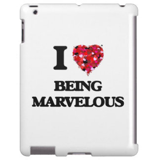 I Love Being Marvelous