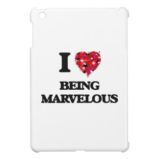 I Love Being Marvelous iPad Mini Cover