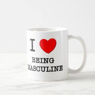 I Love Being Masculine Coffee Mug