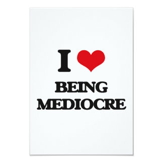 "I Love Being Mediocre 3.5"" X 5"" Invitation Card"