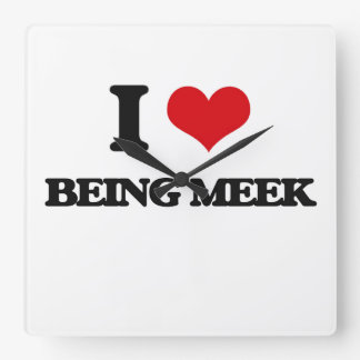 I Love Being Meek Square Wall Clock