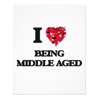 """I Love Being Middle Aged 4.5"""" X 5.6"""" Flyer"""