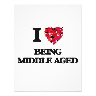 """I Love Being Middle Aged 8.5"""" X 11"""" Flyer"""