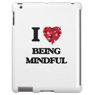 I Love Being Mindful