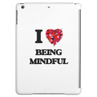 I Love Being Mindful Case For iPad Air