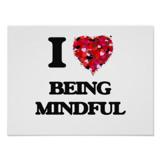 I Love Being Mindful Poster