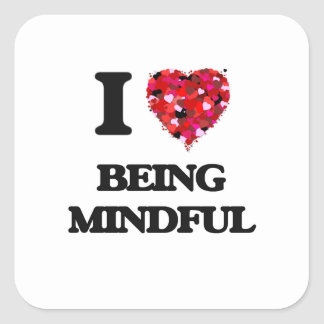 I Love Being Mindful Square Sticker