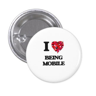 I Love Being Mobile 1 Inch Round Button
