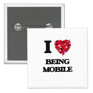 I Love Being Mobile 2 Inch Square Button