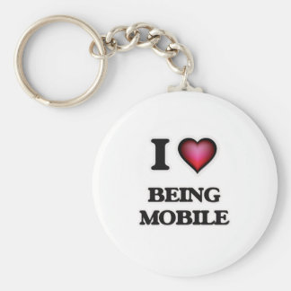 I Love Being Mobile Keychain