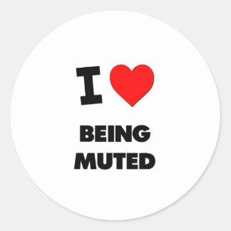 I Love Being Muted Round Sticker