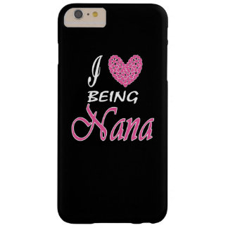 I love being NaNa Barely There iPhone 6 Plus Case