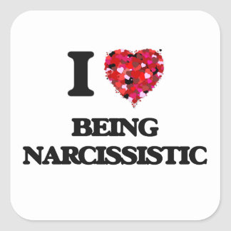 I Love Being Narcissistic Square Sticker