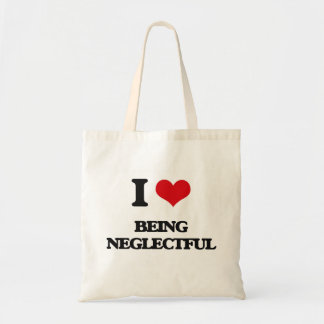 I Love Being Neglectful Budget Tote Bag