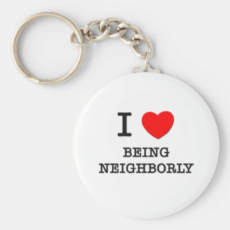 I Love Being Neighborly Basic Round Button Keychain