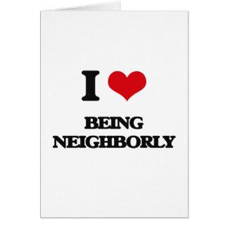 I Love Being Neighborly Greeting Card