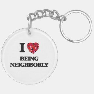 I Love Being Neighborly Double-Sided Round Acrylic Keychain