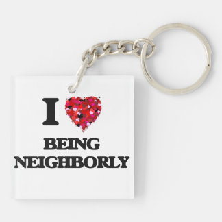 I Love Being Neighborly Double-Sided Square Acrylic Keychain