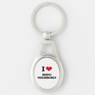 I Love Being Neighborly Silver-Colored Oval Metal Keychain
