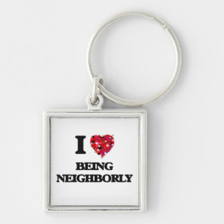 I Love Being Neighborly Silver-Colored Square Keychain
