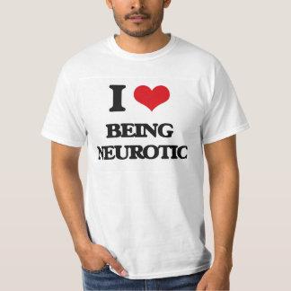 I Love Being Neurotic Tee Shirt