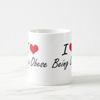 I Love Being Obese Artistic Design Classic White Coffee Mug
