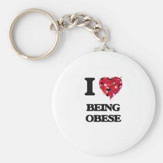 I Love Being Obese Keychain