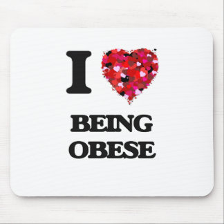 I Love Being Obese Mouse Pad