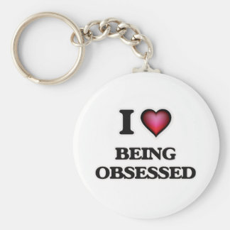 I Love Being Obsessed Keychain