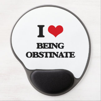 I Love Being Obstinate Gel Mouse Mat